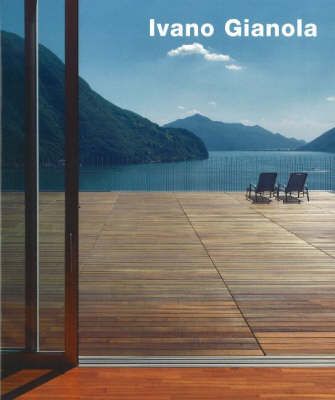 Ivano Gianola: Buildings and Projects by Nicola Probst