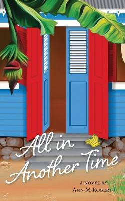 All in Another Time by Ann M Roberts