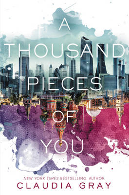 Thousand Pieces of You by Claudia Gray