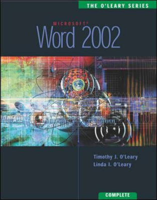 Word 2002: Complete Edition by Timothy J. O'Leary
