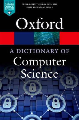 A Dictionary of Computer Science by Andrew Butterfield
