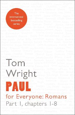 Paul for Everyone: Romans Chapters 1-8 Part 1 by Tom Wright