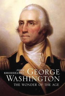 George Washington by John Rhodehamel