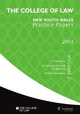 The College of Law Practice Papers NSW 2014, Volume 2 by The College of Law