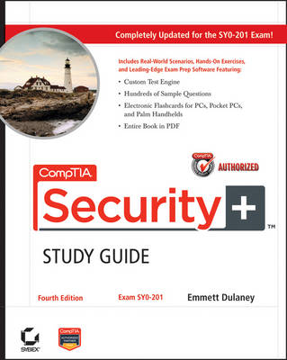 CompTIA Security+ Study Guide: Exam SY0-201 by Emmett Dulaney