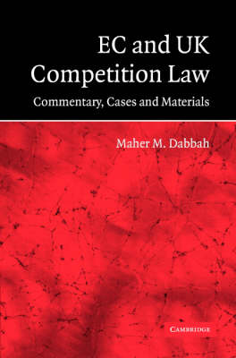 EC and UK Competition Law by Maher M. Dabbah