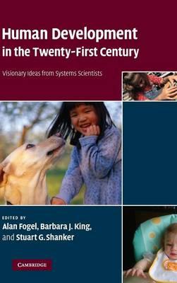 Human Development in the Twenty-First Century by Stuart G. Shanker