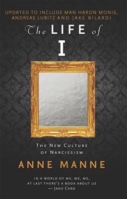 The Life of I Updated Edition by Anne Manne
