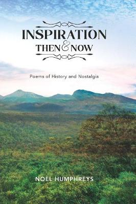 Inspiration Then & Now: Poems of History and Nostalgia book