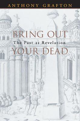 Bring Out Your Dead by Anthony Grafton