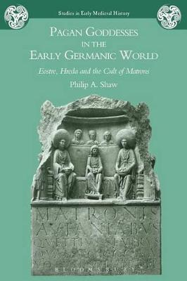 Pagan Goddesses in the Early Germanic World book