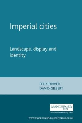 Imperial Cities by Felix Driver