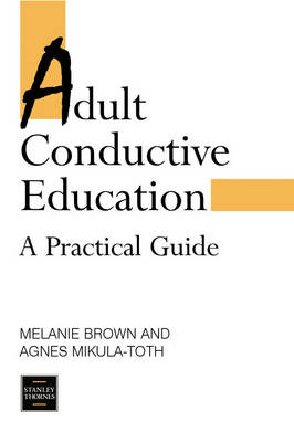 ADULT CONDUCTIVE EDUCATION by Melanie Brown