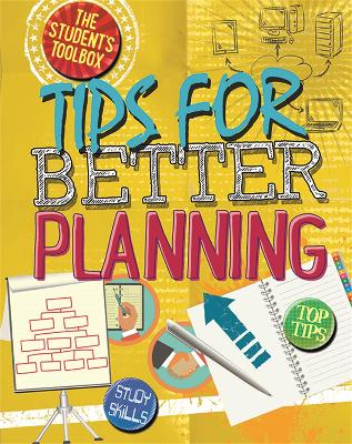 The Student's Toolbox: Tips for Better Planning by Angela Royston