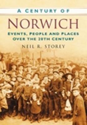 A Century of Norwich by Neil R Storey