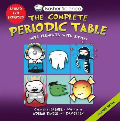 Basher Science: The Complete Periodic Table by Dan Green