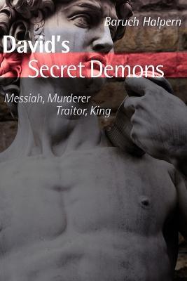 David's Secret Demons by Baruch Halpern