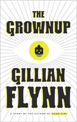 The Grownup by Gillian Flynn