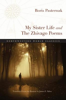 My Sister Life and The Zhivago Poems by Boris Pasternak