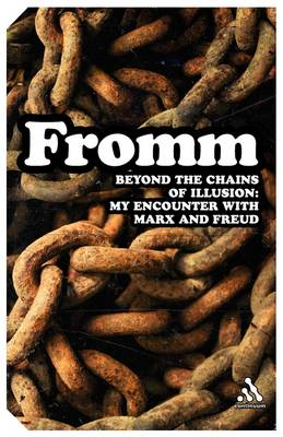 Beyond the Chains of Illusion by Erich Fromm