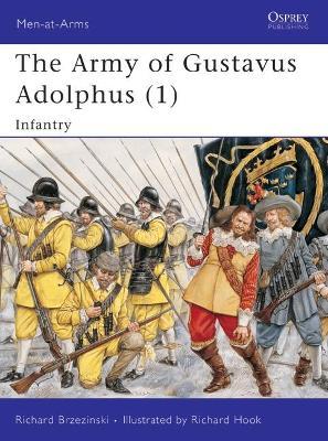 Army of Gustavus Adolphus  Pt. 1 by Richard Brzezinski