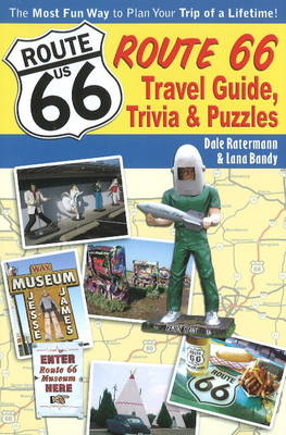 Route 66 Trivia, Fun & Games by Dale Ratermann