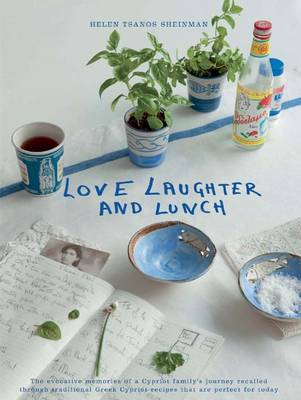 Love, Laughter and Lunch by Helen Tsanos Sheinman