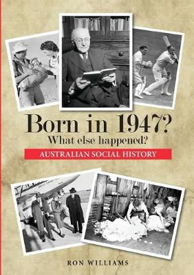 Born in 1947? by Ron Williams