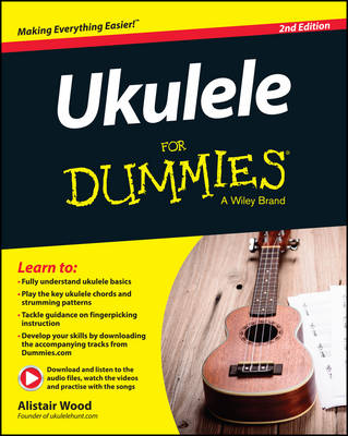Ukulele for Dummies 2E by Alistair Wood