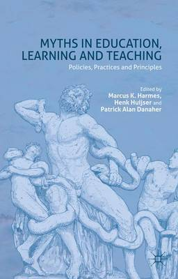 Myths in Education, Learning and Teaching by Marcus K. Harmes