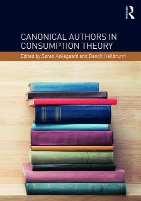 Canonical Authors in Consumption Theory by Soren Askegaard