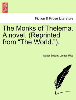 The Monks of Thelema. a Novel. (Reprinted from 'The World.'). Vol. II by Walter Besant