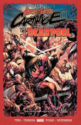 Absolute Carnage Vs. Deadpool by Frank Tieri