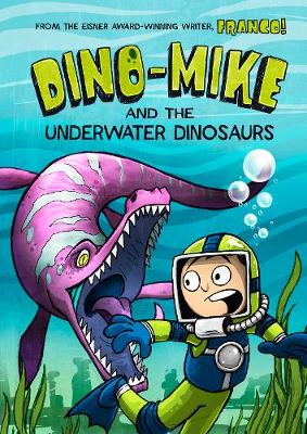 Dino-Mike and the Underwater Dinosaurs by Franco Aureliani