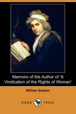 Memoirs of the Author of 'a Vindication of the Rights of Woman' (Dodo Press) book