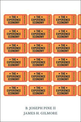 The Experience Economy, Updated Edition by B. Joseph Pine