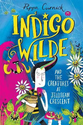 Indigo Wilde and the Creatures at Jellybean Crescent: Book 1 book