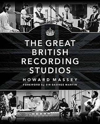 Massey Howard the Great British Recording Studios HB Bam Book by Howard Massey