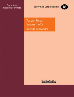 Tuscan Rose (2 Volume Set) by Belinda Alexandra