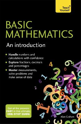 Basic Mathematics: An Introduction: Teach Yourself by Alan Graham