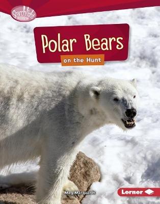 Polar Bears on the Hunt by Meg Marquardt