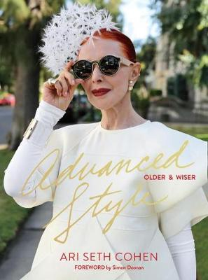 Advanced Style: Older And Wiser by Ari Seth Cohen