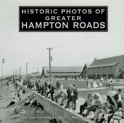 Historic Photos of Greater Hampton Roads by Emily J Salmon