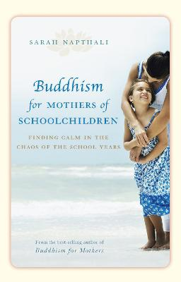 Buddhism for Mothers of Schoolchildren by Sarah Napthali
