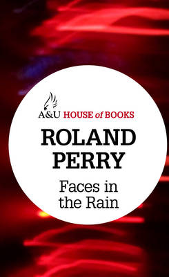 Faces in the Rain by Roland Perry