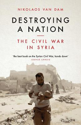 Destroying a Nation by Nikolaos Van Dam