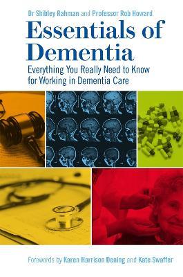 Essentials of Dementia by Dr Shibley Rahman