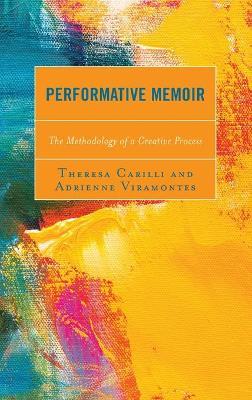 Performative Memoir: The Methodology of a Creative Process book