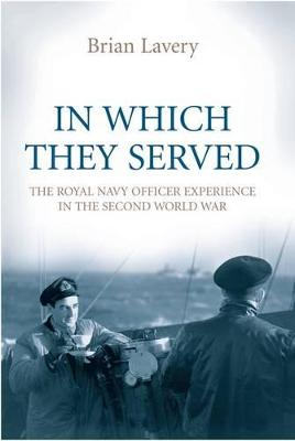 IN WHICH THEY SERVED by Brian Lavery