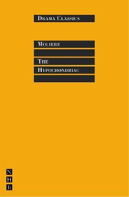 Hypochondriac by Moliere